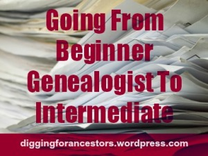 Going From Beginner Genealogist To Intermediate