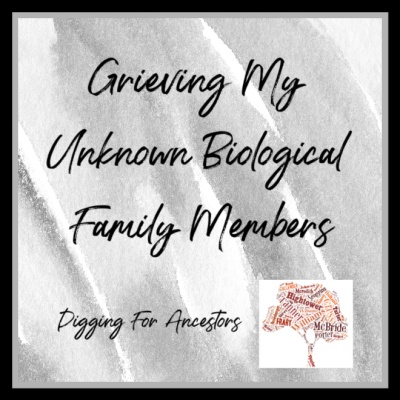 Grieving My Unknown Biological Family Members